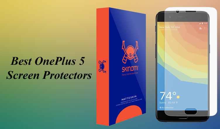 Best OnePlus 5 Screen Protectors