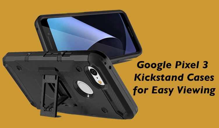 Best Google Pixel 3 Kickstand Cases
